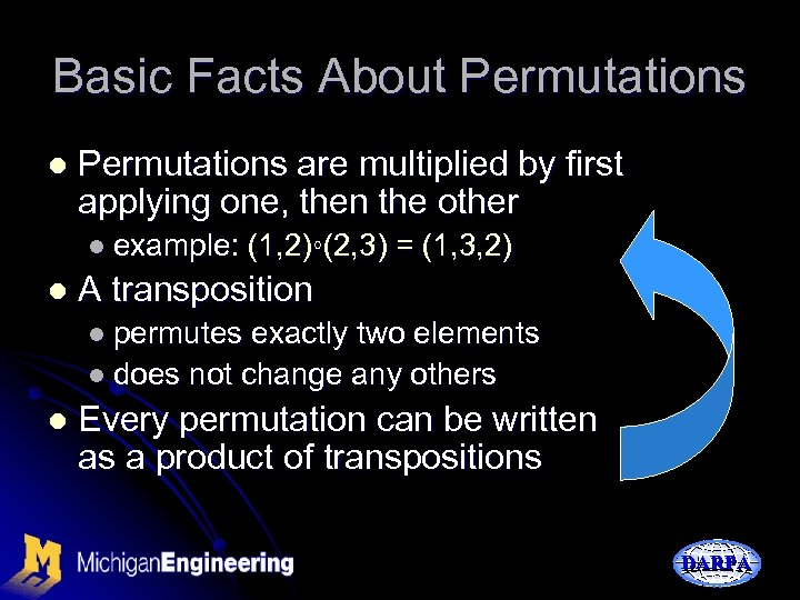 Basic Facts About Permutations l Permutations are multiplied by first applying one, then the