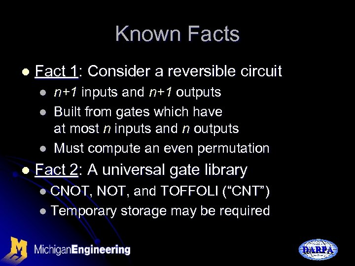 Known Facts l Fact 1: Consider a reversible circuit l l n+1 inputs and