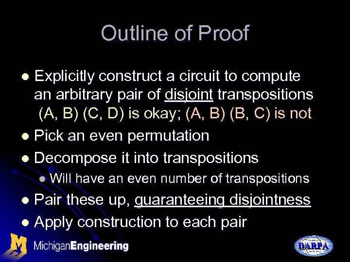 Outline of Proof Explicitly construct a circuit to compute an arbitrary pair of disjoint