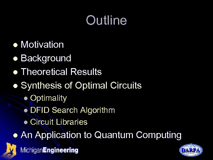 Outline Motivation l Background l Theoretical Results l Synthesis of Optimal Circuits l l