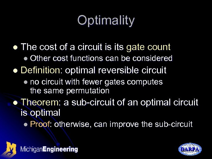 Optimality l The cost of a circuit is its gate count l Other l