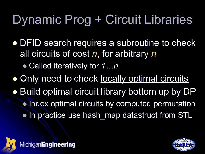Dynamic Prog + Circuit Libraries l DFID search requires a subroutine to check all