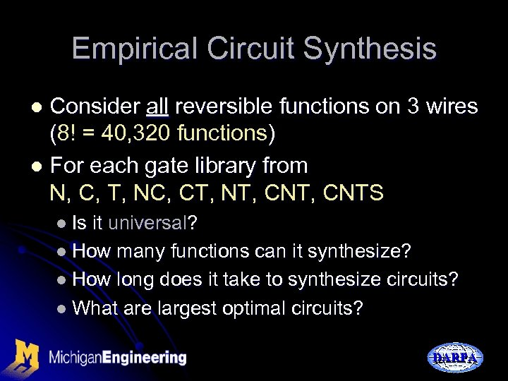 Empirical Circuit Synthesis Consider all reversible functions on 3 wires (8! = 40, 320
