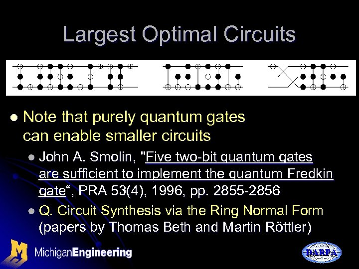 Largest Optimal Circuits l Note that purely quantum gates can enable smaller circuits l