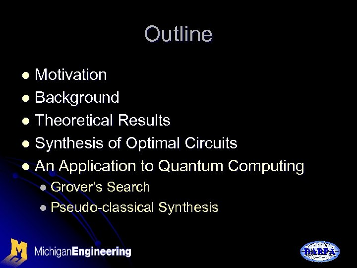 Outline Motivation l Background l Theoretical Results l Synthesis of Optimal Circuits l An