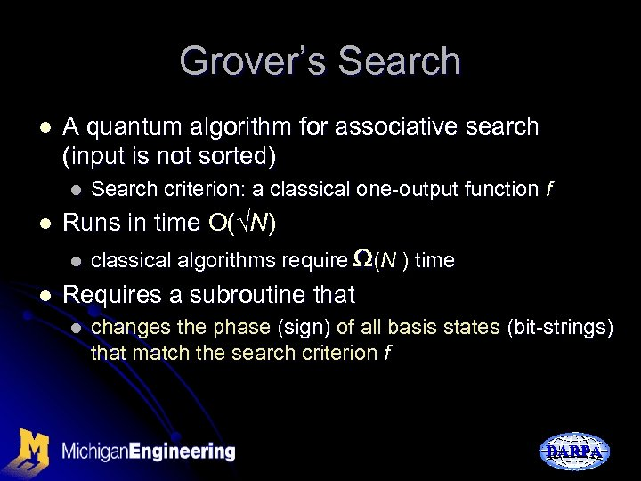 Grover's Search l A quantum algorithm for associative search (input is not sorted) l