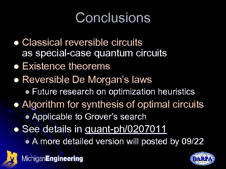 Conclusions Classical reversible circuits as special-case quantum circuits l Existence theorems l Reversible De