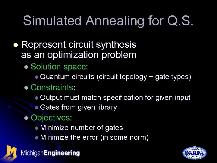 Simulated Annealing for Q. S. l Represent circuit synthesis as an optimization problem l