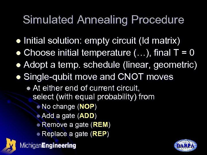 Simulated Annealing Procedure Initial solution: empty circuit (Id matrix) l Choose initial temperature (…),