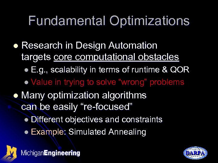 Fundamental Optimizations l Research in Design Automation targets core computational obstacles l E. g.