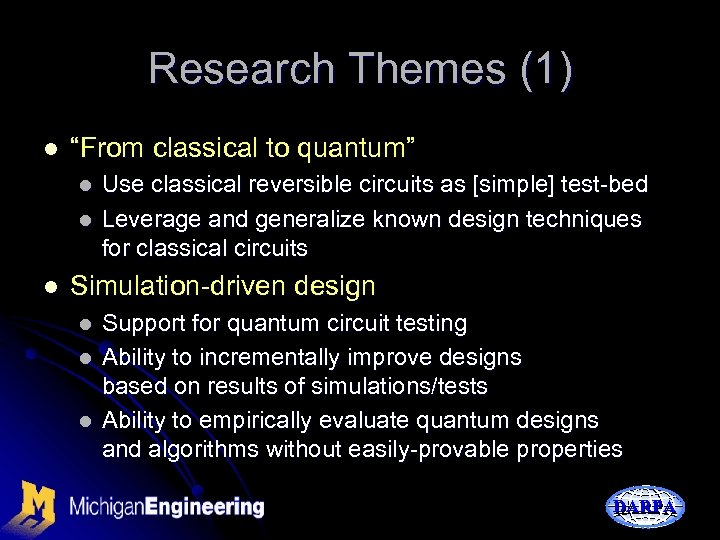 """Research Themes (1) l """"From classical to quantum"""" l l l Use classical reversible"""
