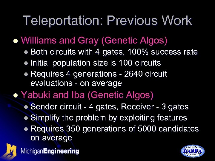 Teleportation: Previous Work l Williams and Gray (Genetic Algos) l Both circuits with 4