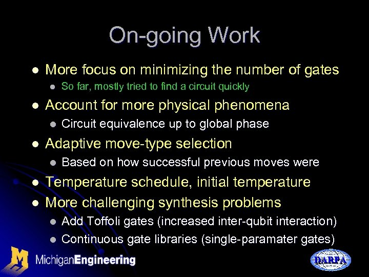 On-going Work l More focus on minimizing the number of gates l l Account