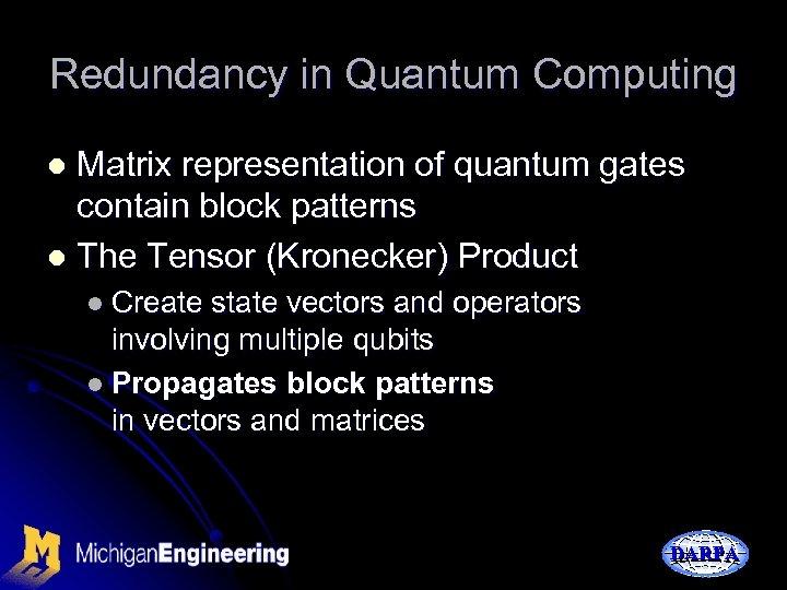 Redundancy in Quantum Computing Matrix representation of quantum gates contain block patterns l The
