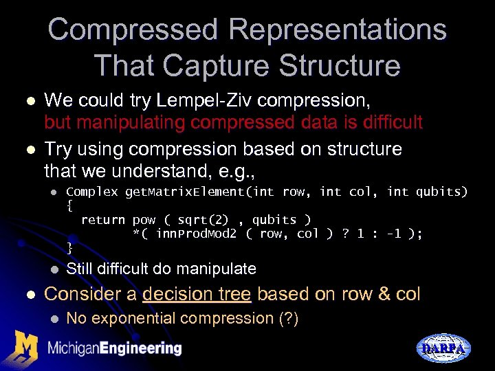 Compressed Representations That Capture Structure l l We could try Lempel-Ziv compression, but manipulating
