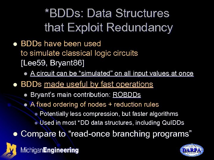 *BDDs: Data Structures that Exploit Redundancy l BDDs have been used to simulate classical