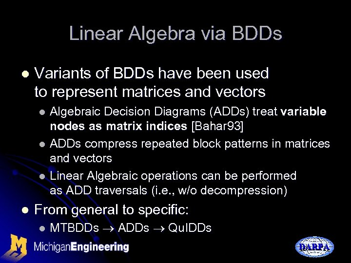 Linear Algebra via BDDs l Variants of BDDs have been used to represent matrices