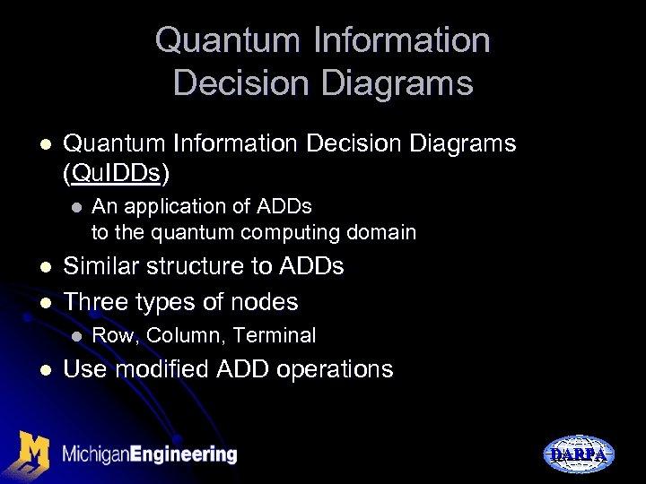 Quantum Information Decision Diagrams l Quantum Information Decision Diagrams (Qu. IDDs) l l l