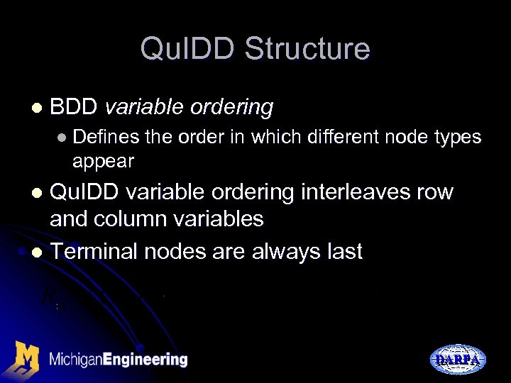 Qu. IDD Structure l BDD variable ordering l Defines the order in which different