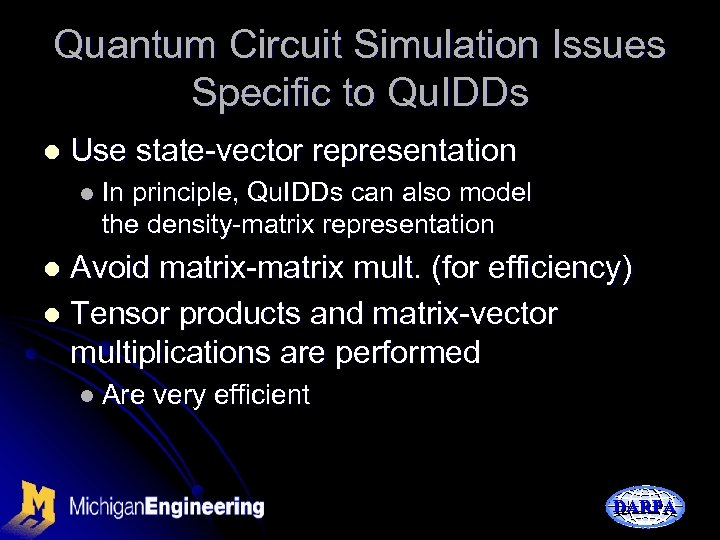 Quantum Circuit Simulation Issues Specific to Qu. IDDs l Use state-vector representation l In