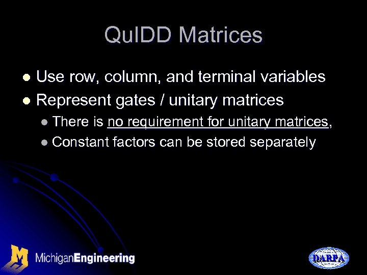 Qu. IDD Matrices Use row, column, and terminal variables l Represent gates / unitary