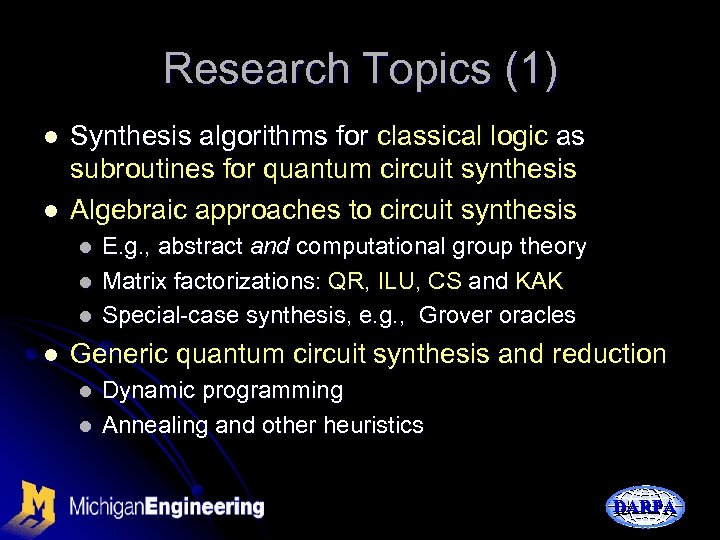 Research Topics (1) l l Synthesis algorithms for classical logic as subroutines for quantum