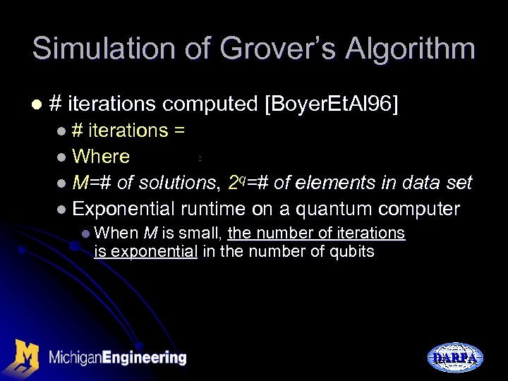 Simulation of Grover's Algorithm l # iterations computed [Boyer. Et. Al 96] l# iterations