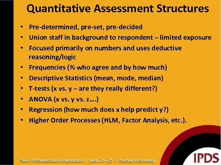 Quantitative Assessment Structures • Pre-determined, pre-set, pre-decided • Union staff in background to respondent