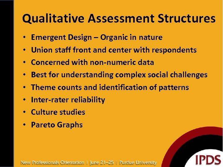Qualitative Assessment Structures • • Emergent Design – Organic in nature Union staff front
