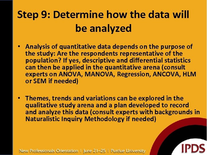 Step 9: Determine how the data will be analyzed • Analysis of quantitative data