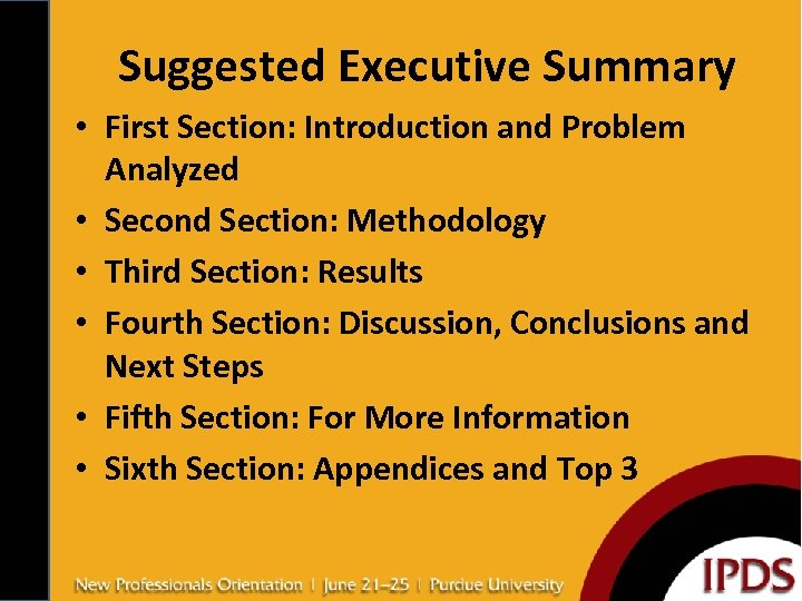 Suggested Executive Summary • First Section: Introduction and Problem Analyzed • Second Section: Methodology
