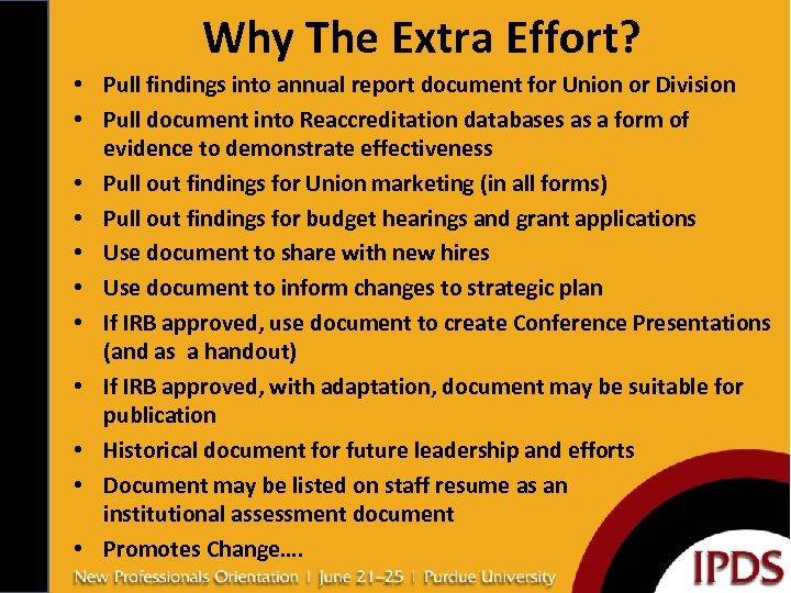 Why The Extra Effort? • Pull findings into annual report document for Union or