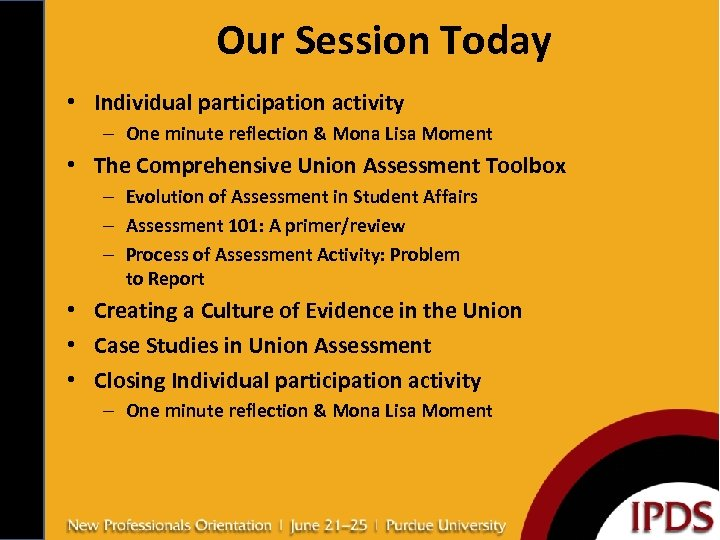 Our Session Today • Individual participation activity – One minute reflection & Mona Lisa