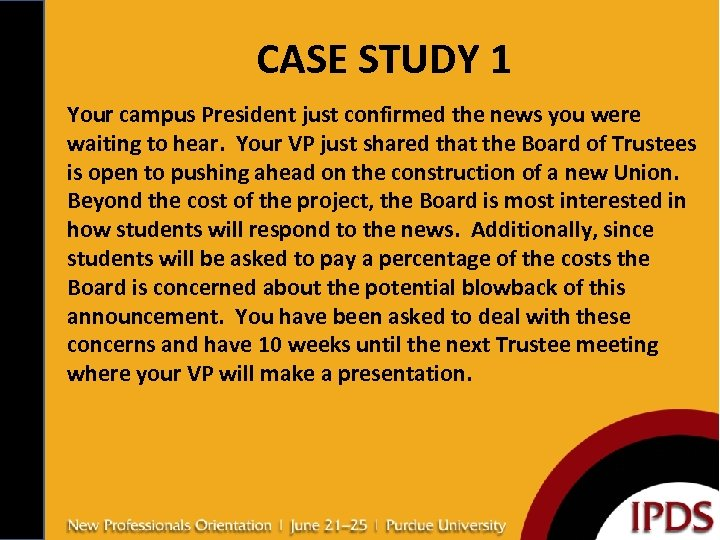 CASE STUDY 1 Your campus President just confirmed the news you were waiting to