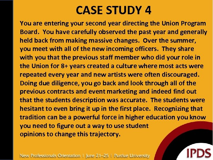 CASE STUDY 4 You are entering your second year directing the Union Program Board.