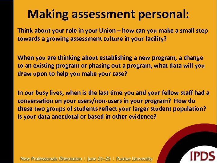 Making assessment personal: • Think about your role in your Union – how can