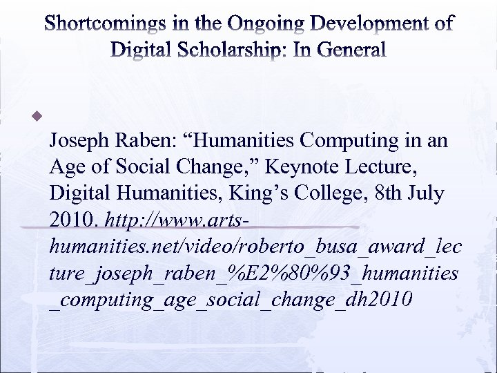 "u Joseph Raben: ""Humanities Computing in an Age of Social Change, "" Keynote Lecture,"