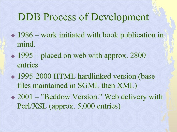 DDB Process of Development 1986 – work initiated with book publication in mind. u