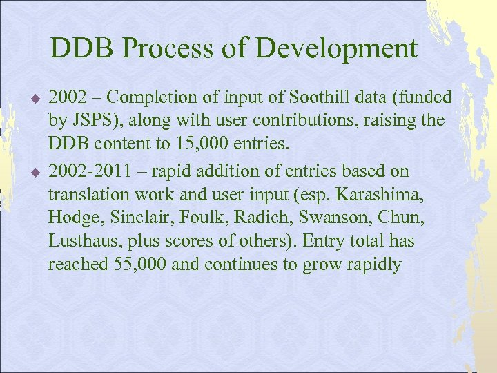 DDB Process of Development u u 2002 – Completion of input of Soothill data
