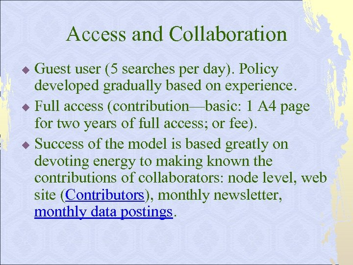 Access and Collaboration Guest user (5 searches per day). Policy developed gradually based on