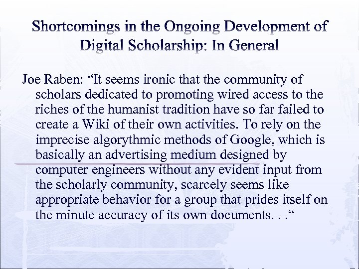 "Joe Raben: ""It seems ironic that the community of scholars dedicated to promoting wired"