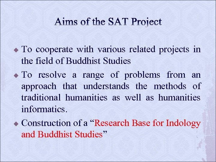 To cooperate with various related projects in the field of Buddhist Studies u To