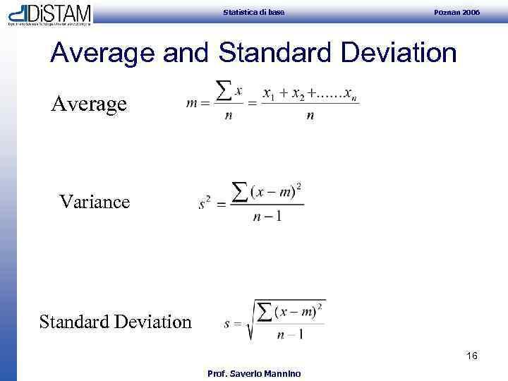 Statistica di base Poznan 2006 Average and Standard Deviation Average Variance Standard Deviation