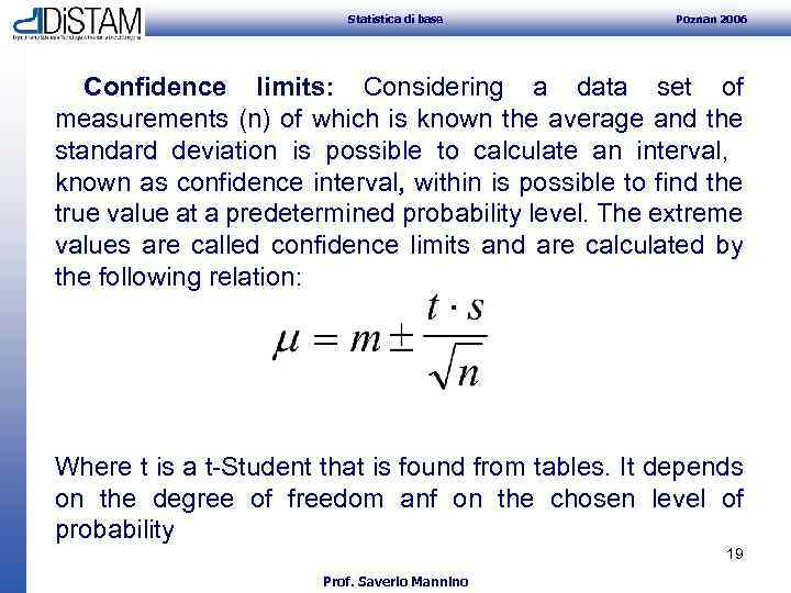 Statistica di base Poznan 2006 Confidence limits: Considering a data set of measurements