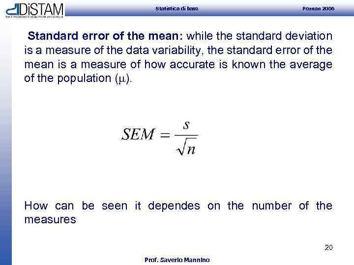 Statistica di base Poznan 2006 Standard error of the mean: while the standard