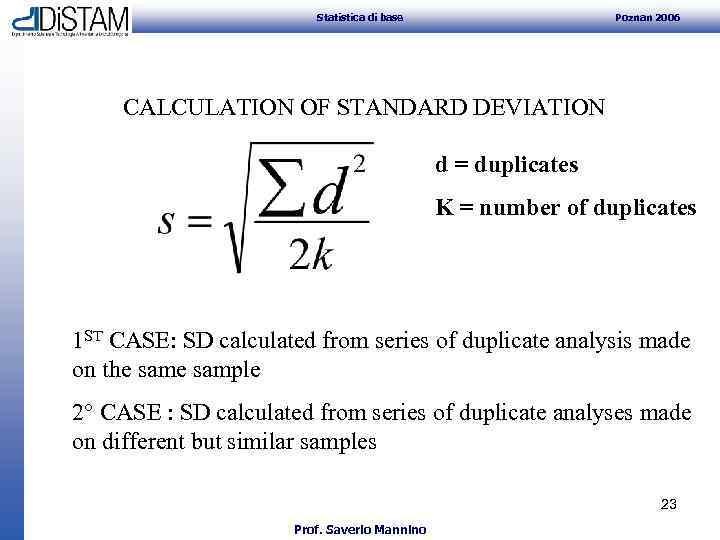 Statistica di base Poznan 2006 CALCULATION OF STANDARD DEVIATION d = duplicates K
