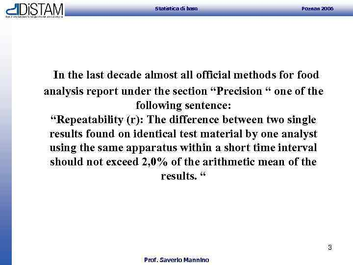 Statistica di base Poznan 2006 In the last decade almost all official methods