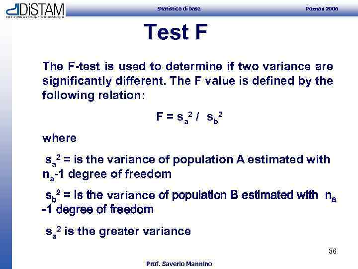 Statistica di base Poznan 2006 Test F The F-test is used to determine