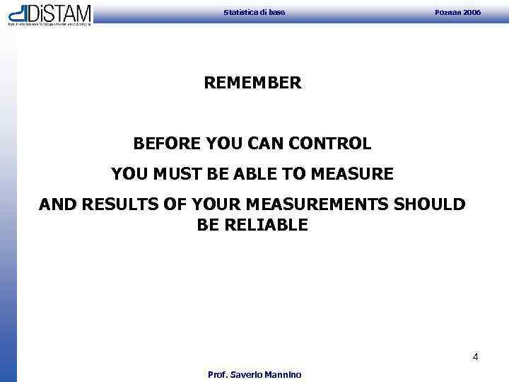 Statistica di base Poznan 2006 REMEMBER BEFORE YOU CAN CONTROL YOU MUST BE