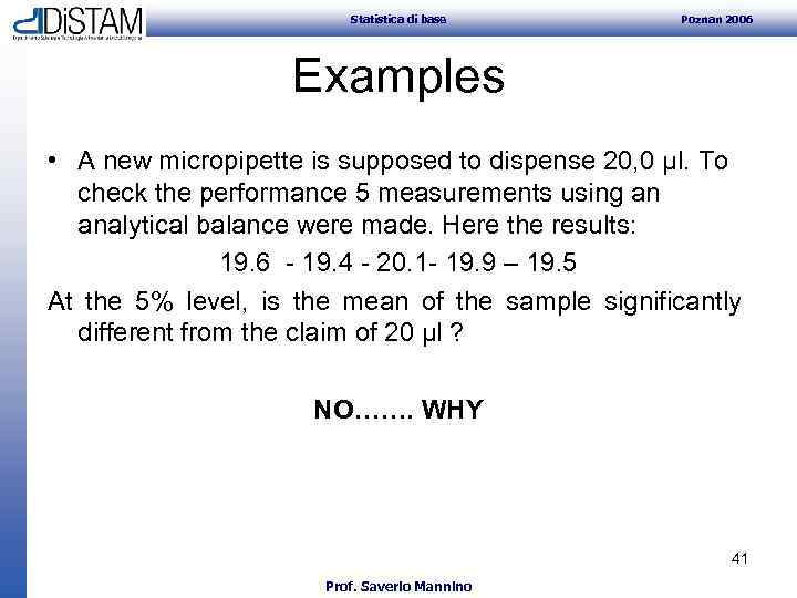 Statistica di base Poznan 2006 Examples • A new micropipette is supposed to